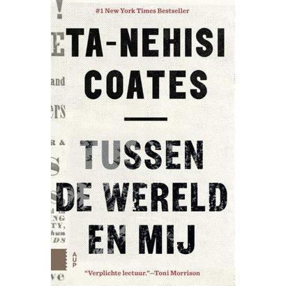 Tussen de wereld en mij - Ta-Nehisi Coates