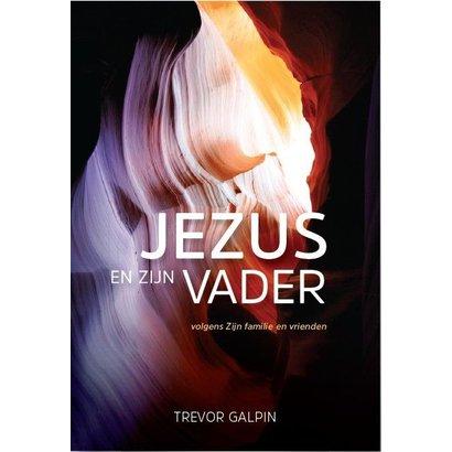 Jezus en zijn Vader - Trevor Galpin