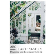 ABC van het plantenlatijn - Guy de Kinder