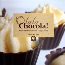 Olala Chocola! Pralines maken voor beginners - Eva van der Linden