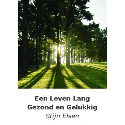 Een leven lang gezond en gelukkig - Stijn Elsen