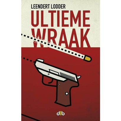 Ultieme wraak - Leendert Lodder