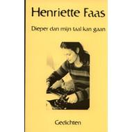 Dieper dan mijn taal kan gaan - Henriette Faas
