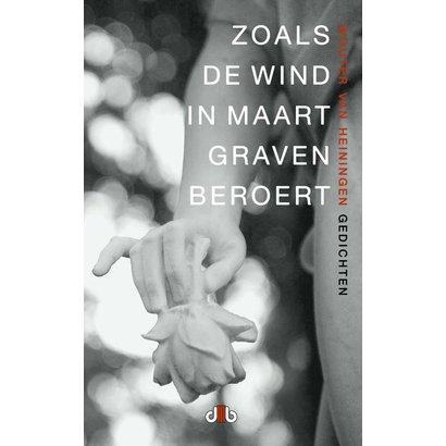 Zoals de wind in maart graven beroert - Wouter van Heiningen