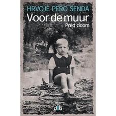 Voor de muur - Hrvoje Pero Senda