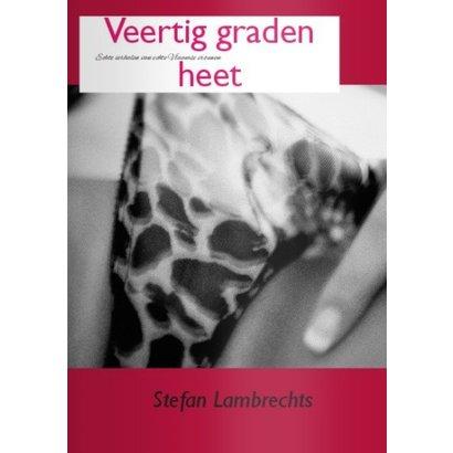 Veertig graden heet - Stefan Lambrechts