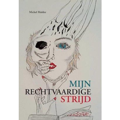 Mijn rechtvaardige strijd - Michel Mulder