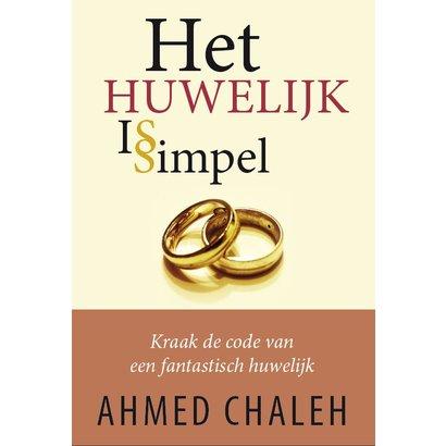 Het Huwelijk Is Simpel - Ahmed Chaleh