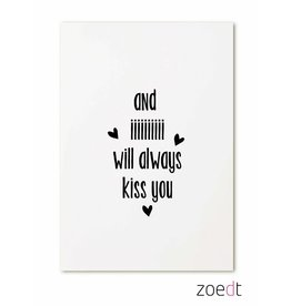 Zoedt Kaart And iiii will always kiss you