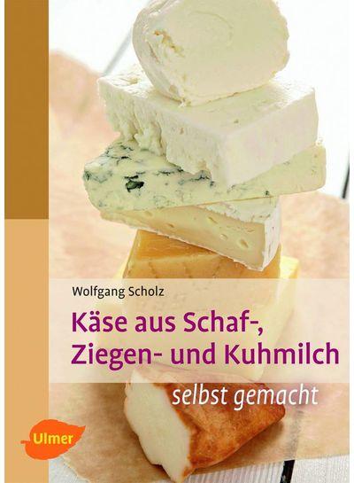 Buch | Käse aus Schaf-, Ziegen-, Kuhmilch - selbst gemacht