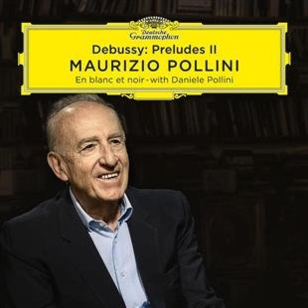 Maurizio Pollini - Debussy, Preludes Book II - Audio-CD