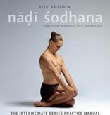 Ashtanga Yoga: The Yoga Tradition of Sri K. Pattabhi Jois: The Intermediate Series Practice Manual