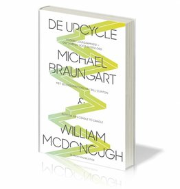 Michael Braungart en William McDonough - De Upcycle