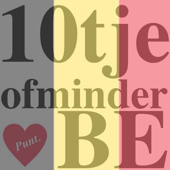 WE LOVE BELGIUM; www.tientjeofminder.be!