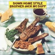 Brother Jack McDuff | Down Home Style