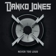 Danko Jones | Never Too Loud