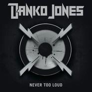 Danko Jones | Never Too Loud