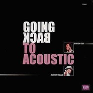 Buddy Guy, Junior Wells | Going Back To Acoustic