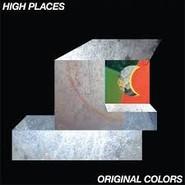 High Places  | Original Colors