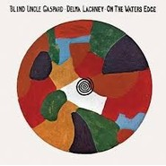 Blind Uncle Gaspard, Delma Lachney | On The Waters Edge