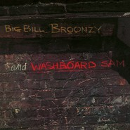 Big Bill Broonzy And Washboard Sam | Big Bill Broonzy And Washboard Sam