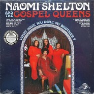 Naomi Shelton, The Gospel Queens | What Have You Done, My Brother?