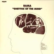 Bama | Ghettos Of The Mind