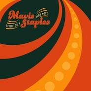 Mavis Staples | Livin' On A High Note