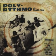 T.P. Orchestre Poly-Rythmo | The Skeletal Essences Of Afro Funk 1969-1980