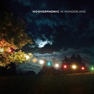 Hooverphonic   |   In Wonderland