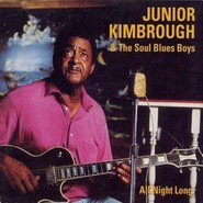 Junior Kimbrough And The Soul Blues Boys | All Night Long