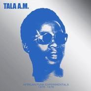 Tala André Marie | African Funk Experimentals 1975 - 1978