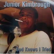 Junior Kimbrough | God Knows I Tried
