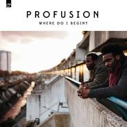 Profusion  | Where Do I Begin?