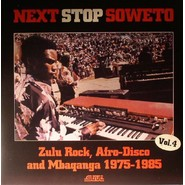 Various  |  Next Stop Soweto Vol. 4 (Zulu Rock, Afro-Disco And Mbaqanga 1975-1985)