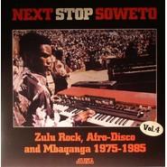 Various  |  Next Stop Soweto Vol. 4 (Zulu Rock, Afro-Disco And Mbaqanga 1975-1985)