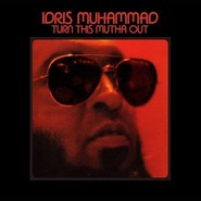 Idris Muhammad  |  Turn This Mutha Out