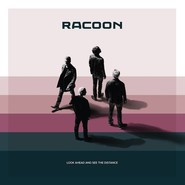 Racoon  | Look Ahead And See The Distance