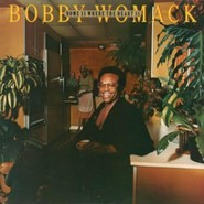 Bobby Womack  |  Home Is Where The Heart Is