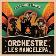 ORCHESTRE LES MANGELEPA | Last Band Standing