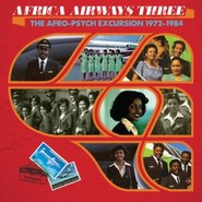 Various | Africa Airways Three (The Afro-Psych Excursion 1972-1984)