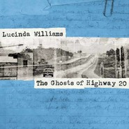 Lucinda Williams | The Ghosts Of Highway 20
