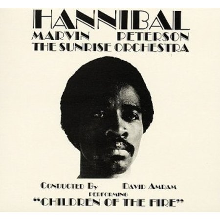 Hannibal Marvin Peterson, The Sunrise Orchestra, David Amram | Children Of The Fire