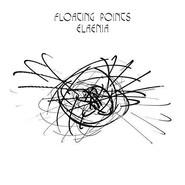 Floating Points     Elaenia