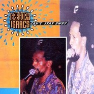 Gregory Isaacs | Can't Stay Away