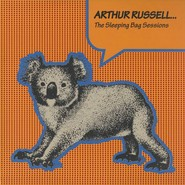 Arthur Russell | The Sleeping Bag Sessions