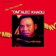 Alec Khaoli   |   Say You Love Me