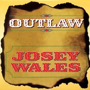 Josey Wales | Outlaw