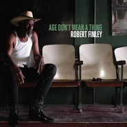 Robert Finley | Age Don't Mean A Thing