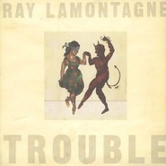Ray Lamontagne | Trouble